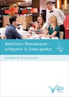 Leitfaden: Mit Mineralwasser in der Gastronomie Umsatz und Image fördern