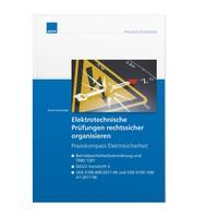 Elektrotechnische Prüfungen rechtssicher und normkonform organisieren