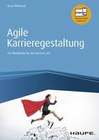 Agile Karrieregestaltung: Ein Workbook für die Karriere 4.0