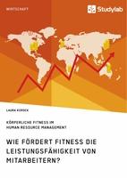 Wie wichtig ist körperliche Fitness in der Arbeitswelt?
