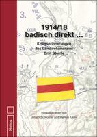 Helios-Verlag: 1914/18 badisch direkt ... Hrsg. von Scheuerer/Kiefer