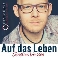 """Christian Deussen - Single Release """"Auf das Leben"""""""