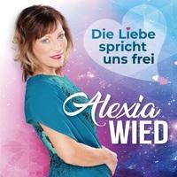 Alexia Wied - Die Liebe spricht uns frei