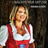 7 Nächte nur mit Dir - die neue Single der Andrea Schön