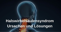 Halswirbelsäulensyndrom, die wahren Ursachen und Lösungen