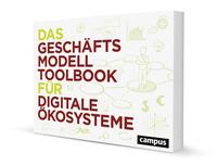 """Richtig planen für den digitalen Markt - mit dem """"Geschäftsmodell-Toolbook für digitale Ökosysteme"""" kann es so einfach sein!"""