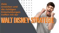 Ziele erreichen mit der Walt Disney Strategie