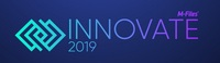 M-Files lädt zur INNOVATE 2019 - Europas führende Konferenz für intelligentes Informationsmanagement