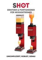 SHOT - Erhitzer und Portionierer für Heissgetränke und Liköre
