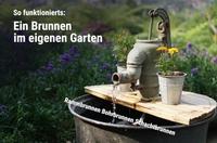 Ratgeber: Wie kann ich im Garten selber einen Brunnen bohren?