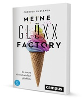 Meine Glüxx-Factory - So mache ich mich einfach glücklich!
