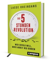 showimage Die 5-Stunden-Revolution - Wer Erfolg will, muss Arbeit neu denken