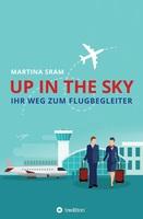 Up in the sky - Ratgeber für angehende Flugbegleiter