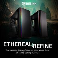 JETZT bei Caseking - Die featurereichen Gaming-Gehäuse Kolink Ethereal RGB & Refine RGB