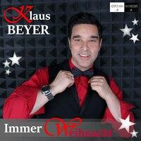 Immer Weihnacht-der neue Schlager von Klaus Beyer