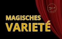 Magisches Variete 2020 - Begeisternde Show für Jung & Alt