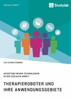 Der Roboter als Therapeut in der Sozialen Arbeit?