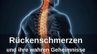 Rückenschmerzen und ihre wahren Geheimnisse