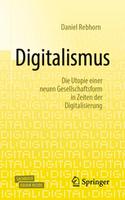 Digitalismus - die mutige Utopie einer neuen Gesellschaftsform