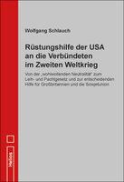 Rüstungshilfe der USA an die Verbündeten im Zweiten Weltkrieg - Doku von  Wolfgang Schlauch - Helios-Verlag