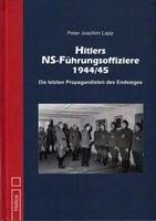 Hitlers NS-Führungsoffiziere 1944/45 von P. J. Lapp - Helios-Verlag