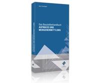Das Baustellenhandbuch Aufmaß und Mengenermittlung