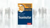"""""""30 Minuten Teamkultur"""" - der neue Ratgeber für starke Teams"""