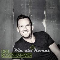 """Der Rosenhammer - """"Wie ein Komet"""" in den Frühling 2020!"""