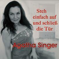 Agatha Singer-Steh einfach auf und schließ die Tür