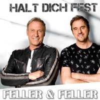 Halt dich fest-der neue Hit von Feller&Feller