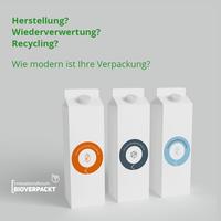 Herstellung? Wiederverwertung? Recycling? Wie modern sind Ihre Verpackungen?