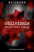 """Der Krimi """"Oblivionis - mörderische Träume"""""""