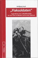 """Neu: Autobiografie : """"Flaksoldaten"""" von W. Heyll - Helios-Verlag"""