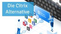 Die Citrix Alternative
