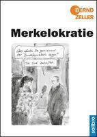 Merkelokratie -  Neuer Cartoonband von Bernd Zeller