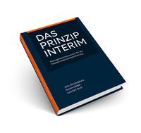 Neuerscheinung: Das Prinzip INTERIM - Managementressourcen für die flexible Unternehmensführung