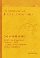 Die Sufi-Botschaft von Hazrat Inayat Khan - Das innere Leben
