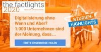 the factlights 2020 zeigt auf: Digitalisierung wird großgeschrieben - es gibt aber noch viel zu tun