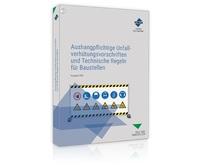 Aktuelle Ausgabe der wichtigsten Unfallverhütungsvorschriften und Technischen Regeln für Baustellen