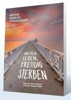 HEITER LEBEN,  FREUDIG STERBEN ...