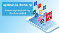 Application Streaming: Anwendungen ohne Datenballast