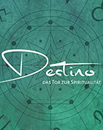 Destino-Das Tor zue Spiritualität