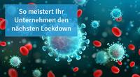 So meistert Ihr Unternehmen den nächsten Lockdown