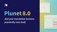 Übersetzungsmanagement - Version Plunet 8.0 enthüllt