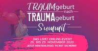 TRAUMgeburt nach TRAUMAgeburt - Summit - Online und Live