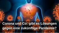 Corona und Co: gibt es Lösungen gegen eine zukünftige Pandemie?