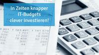 In Zeiten knapper IT-Budgets clever investieren