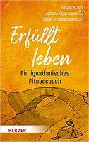 """Selbst-  & Lebensführung: """"Erfüllt leben - ein ignatianisches Fitnessbuch"""""""