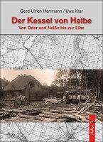 """Neu im Helios-Verlag: """"Der Kessel von Halbe"""" - Doku von Herrmann/Klar"""