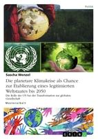 Die UN als Weltstaat - Eine reelle Zukunftsvision?